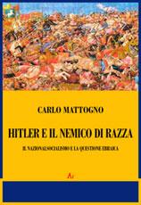 Hitler e il nemico di razza. Il nazionalsocialismo e la questione ebraica