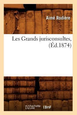 Les Grands Jurisconsultes, (ed.1874)