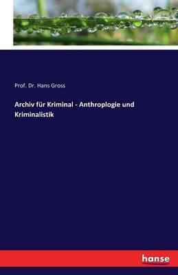 Archiv für Kriminal - Anthroplogie und Kriminalistik