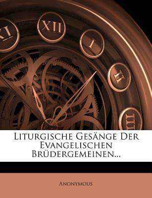 Liturgische Gesänge der evangelischen Brüdergemeinen