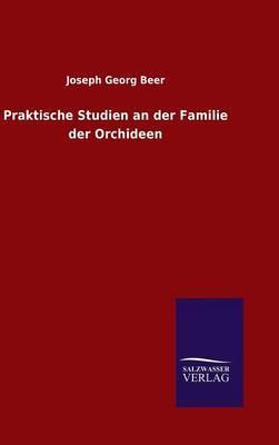 Praktische Studien an der Familie der Orchideen