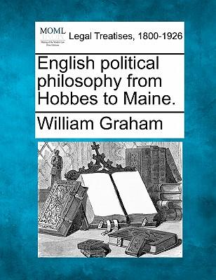 English Political Philosophy from Hobbes to Maine.