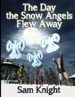 The Day the Snow Angels Flew Away