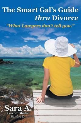 The Smart Gal's Guide Thru Divorce