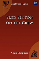 Fred Fenton on the Crew