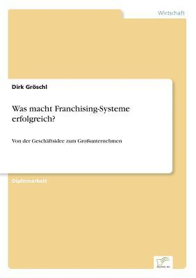Was macht Franchising-Systeme erfolgreich?