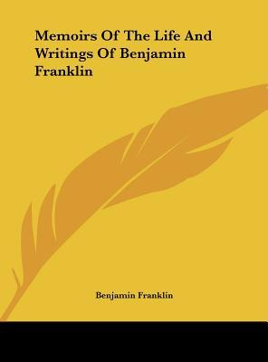 Memoirs Of The Life And Writings Of Benjamin Franklin