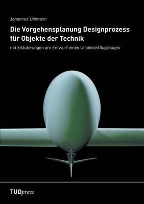 Die Vorgehensplanung Designprozess für Objekte der Technik