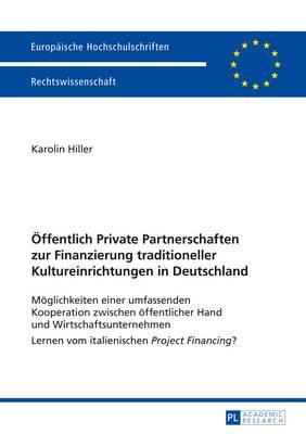 Öffentlich Private Partnerschaften Zur Finanzierung Traditioneller Kultureinrichtungen in Deutschland