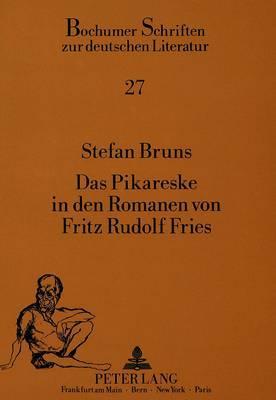 Das Pikareske in den Romanen von Fritz Rudolf Fries