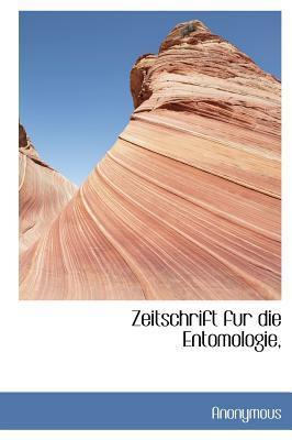 Zeitschrift Fur Die Entomologie,