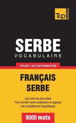 Vocabulaire français-serbe pour l'autoformation. 9000 mots