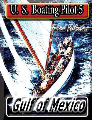 U. S. Boating Pilot 5 Gulf of Mexico