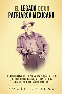 El Legado De Un Patriarca Mexicano