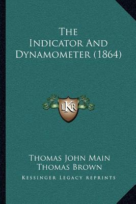 The Indicator and Dynamometer (1864)