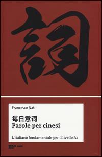 Parole per cinesi. L'italiano fondamentale per il livello A1. Ediz. bilingue