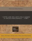 I sette libri dell'arte della guerra di Nicolo Machiavelli ... (1587)