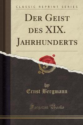 Der Geist des XIX. Jahrhunderts (Classic Reprint)