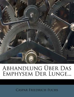 Abhandlung Über Das Emphysem Der Lunge...