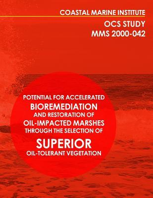 Potential for Accelerated Bioremediation and Restoration of Oil-impacted Marshes Through the Selection of Superior Oil-tolerant Vegetation