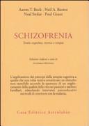 Schizofrenia. Teoria cognitiva, ricerca e terapia