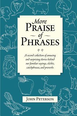 More Praise of Phrases
