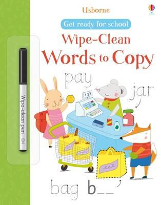 Wipe-Clean Words to Copy (Get Ready for School Wipe-Clean Books)