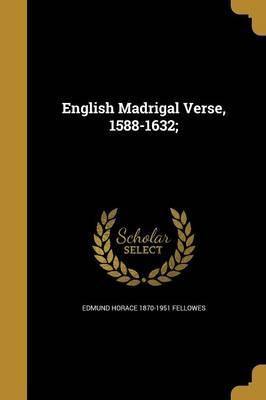 ENGLISH MADRIGAL VERSE 1588-16