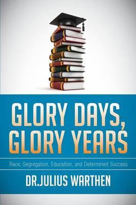 Glory Days, Glory Years