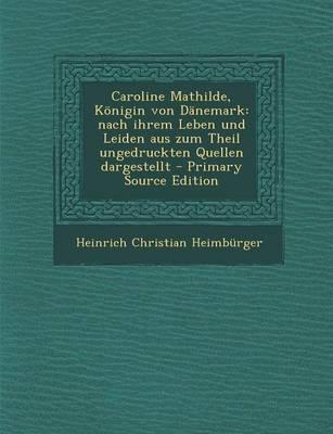 Caroline Mathilde, Konigin Von Danemark