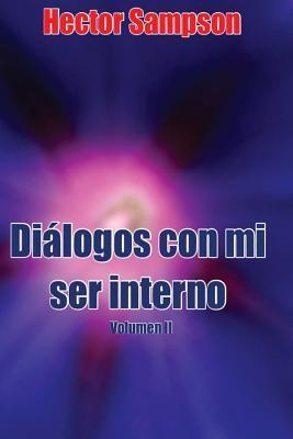 Diálogos con mi ser interno / Dialogues with my inner self