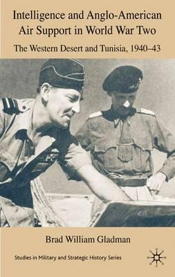 Intelligence and Anglo-American Air Support in World War Two