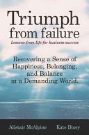 Triumph from Failure