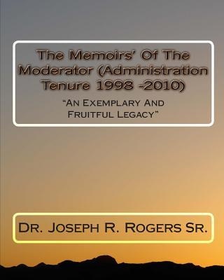 The Memoirs of the Moderator - Administration Tenure 1998-2010