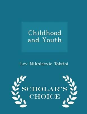 Childhood and Youth - Scholar's Choice Edition