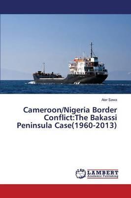 Cameroon/Nigeria Border Conflict