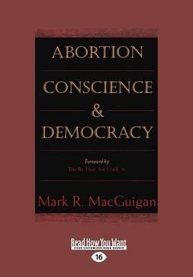 Abortion Conscience & Democracy
