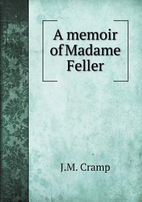 A Memoir of Madame Feller