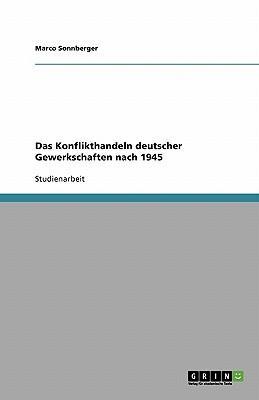 Das Konflikthandeln deutscher Gewerkschaften nach 1945