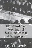 The educational teachings of Rabbi Menachem M. Schneerson