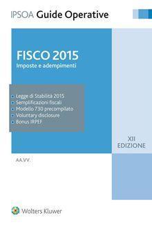Fisco 2015. Imposte e adempimenti
