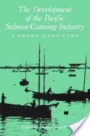 Development of the Pacific Salmon-Canning Industry