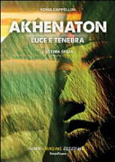 Akhenaton. Luce e tenebra - Vol. 2