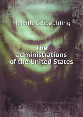 The Administrations of the United States