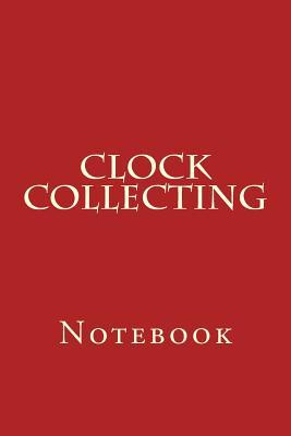 Clock Collecting Not...