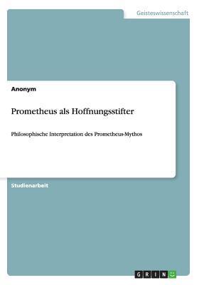 Prometheus als Hoffnungsstifter