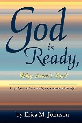 God Is Ready, Why Aren't You?