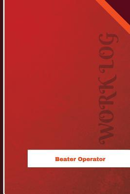 Beater Operator Work Log