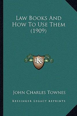 Law Books and How to Use Them (1909)