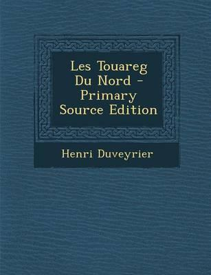 Les Touareg Du Nord - Primary Source Edition